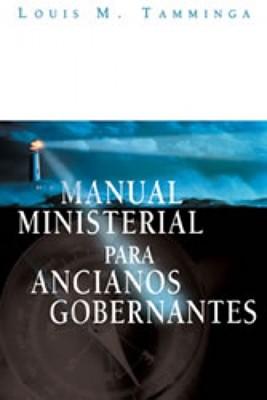 MANUAL MINISTERIAL PARA ANCIANOS (Rústica) [Libro]