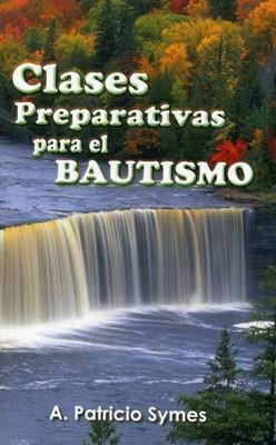 CLASES PREPARATIVAS PARA EL BAUTISMO (Rústica) [Libro]