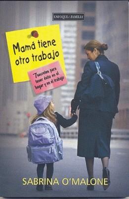 MAMA TIENE OTRO TRABAJO (Rústica) [Libro]