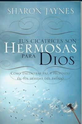 TUS CICATRICES SON HERMOSAS PARA DIOS  BOLSILLO (Rústica) [Libro]