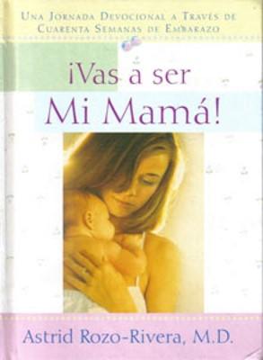 VAS A SER MI MAMA RUSTICO (Rústica) [Libro]