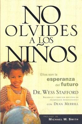 No Olvides A Los Niños (Rustica) [Libro]