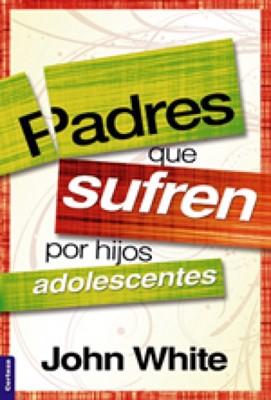 PADRES QUE SUFREN POR HIJOS ADOLESCENTES [Libro]