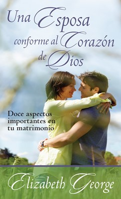 Una Esposa Conforme Al Corazon de Dios (Bolsillo) [Libro]