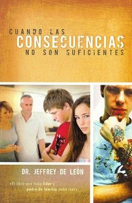 CUANDO LAS CONSECUENCIAS NO SON SUFICIENTES (Paperback) [Libro]