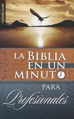 La Biblia en un Minuto para Profesionales (Rústica) [Libro Bolsillo]