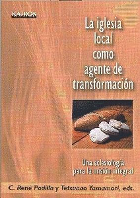 IGLESIA LOCAL COMO AGENTE DE TRANSFORMACION [Libro]