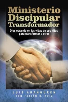 MINISTERIO DISCIPULAR TRANSFORMADOR (Rústica) [Libro]