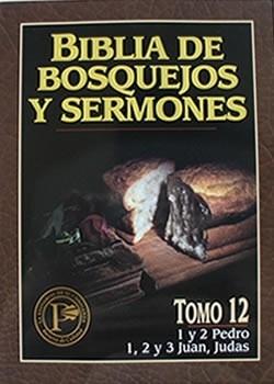 BIBLIA BOSQUEJOS Y SERMONES T12  PEDRO JUAN JUDAS (Rústica) [Libro]