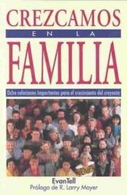Crezcamos En La Familia (Rústica) [Libro]