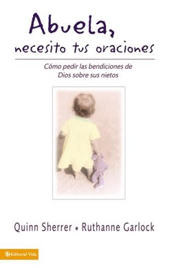 ABUELA NECESITO TU ORACION (Rústica) [Libro]