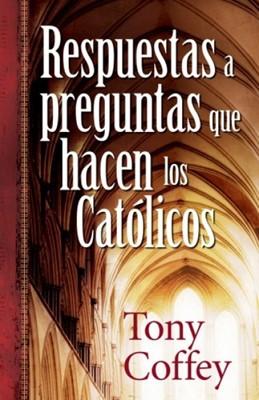RESPUESTAS A PREGUNTAS QUE LOS CATOLICOS HACEN (Rústica) [Libro]
