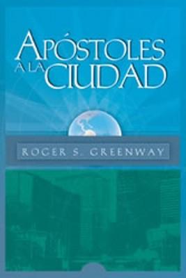 APOSTOLES A LA CIUDAD (Rústica) [Libro]