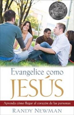 Evangelice Como Jesús (Rústica) [Libro]
