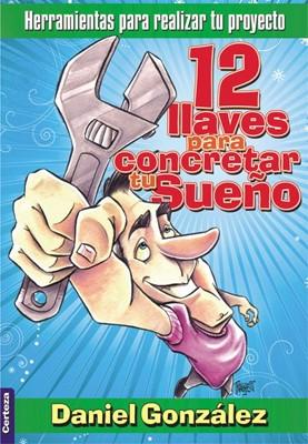12 LLAVES PARA CONCRETAR TU SUEÑO [Libro]