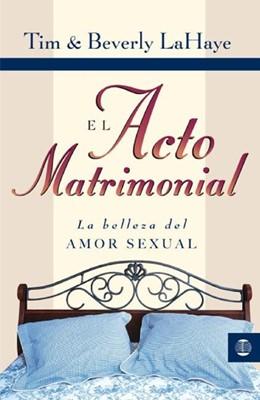 ACTO MATRIMONIAL, EL (Rústica) [Libro]