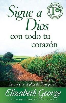 SIGUE A DIOS CON TODO TU CORAZON (Rústica) [Libro]