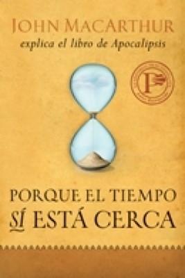 Porque El tiempo Sí Está Cerca [Libro]