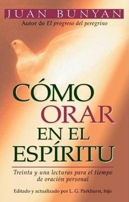 COMO ORAR EN EL ESPIRITU BOLSILLO (Rústica) [Libro Bolsillo]