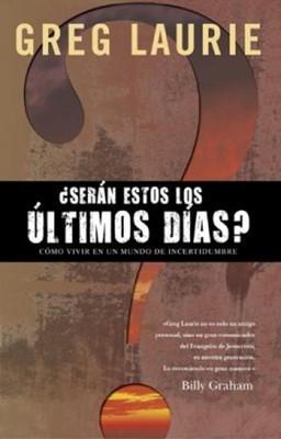 SERAN ESTOS LOS ULTIMOS DIAS [Libro]