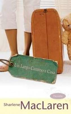 UN LARGO CAMINO A CASA (Rústica) [Libro]