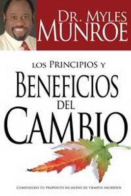 PRINCIPIOS Y BENEFICIOS DEL CAMBIO (Rústica) [Libro]