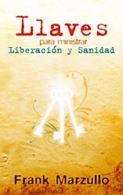 LLAVES PARA MINISTRAR LIBERACION Y SANIDAD BOLSILLO [Libro]