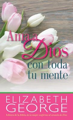 AMA A DIOS CON TODA TU MENTE BOLSILLO (Rústica) [Libro]