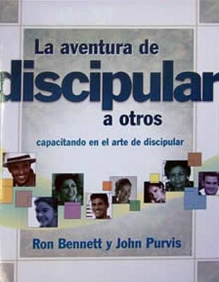 AVENTURA DE DISCIPULAR A OTROS [Libro]
