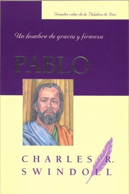 Pablo, un hombre de gracia y firmeza [Libro]