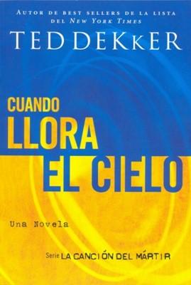 CUANDO LLORA EL CIELO [Libro]