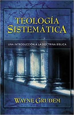 TEOLOGIA SISTEMATICA GRUDEM TD [Libro]