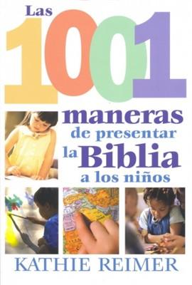 Las 1001 Maneras de Presentar la Biblia a los Niños (Rústica) [Libro]