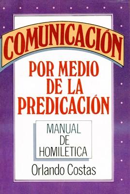 COMUNICACION POR MEDIO DE LA PREDICACION [Libro]