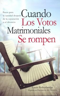 Cuando los Votos Matrimoniales se Rompen (Rústica) [Libro Bolsillo]