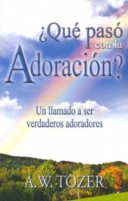 ¿Qué paso con la Adoración? [Libro]