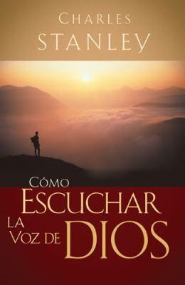 Cómo escuchar la voz de Dios [Libro]