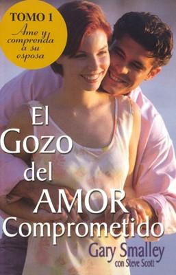 Gozo Del Amor Comprometido/Tomo 01 (Rústica) [Libro]
