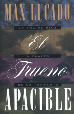 El Trueno Apacible (Rústica) [Libro]