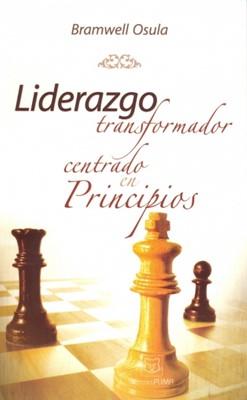LIDERAZGO TRANSFORMADOR CENTRADO EN PRINCIPIOS [Libro]