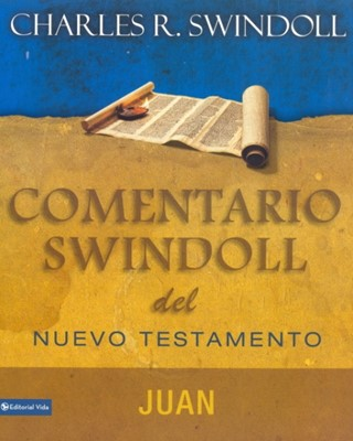 Comentario Swindoll del Nuevo Testamento: Juan [Libro]