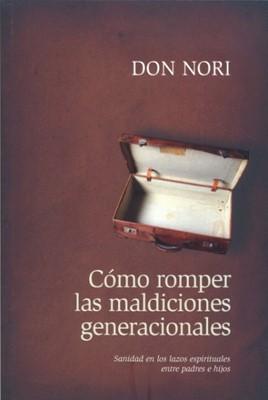 COMO ROMPER MALDICIONES GENERACIONALES [Libro]