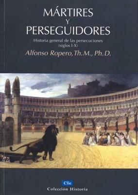 MARTIRES Y PERSEGUIDORES [Libro]