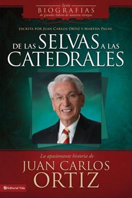 DE LAS SELVAS A LAS CATEDRALES [Libro]