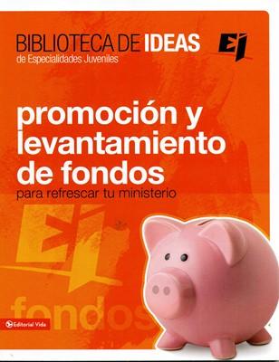 Promoción y Levantamientos de Fondos para Refrescar tu Ministerio (Rústico) [Libro]