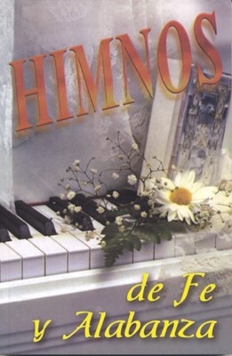 HIMNOS DE FE Y ALABANZA [Libro]