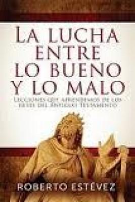 LUCHA ENTRE LO BUENO Y LO MALO (Rústica) [Libro]
