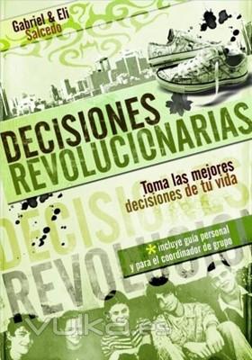 Decisiones Revolucionarias (Rustica Blanda) [Libro]