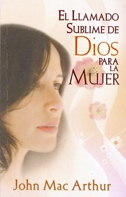 El Llamado Sublime de Dios para la Mujer [Libro]