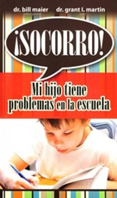 SOCORRO MI HIJO TIENE PROBLEMAS EN LA ESCUELA BOLSILLO [Libro]